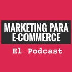 marketing para ecommerce el podcast